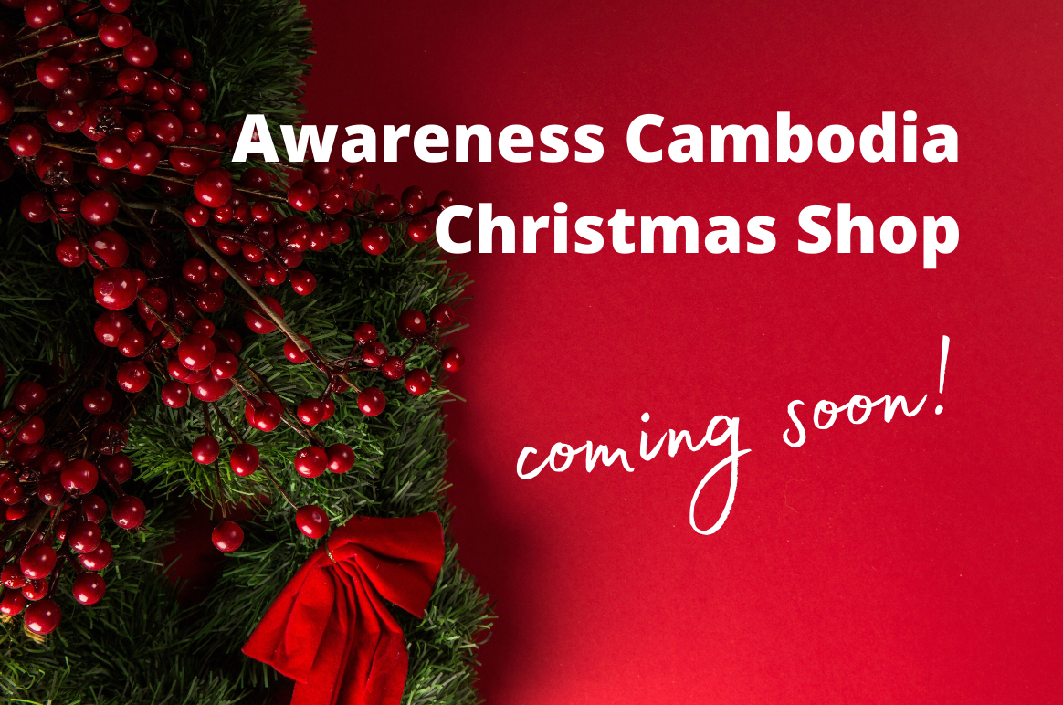 The Awareness Cambodia Christmas Shop is coming soon